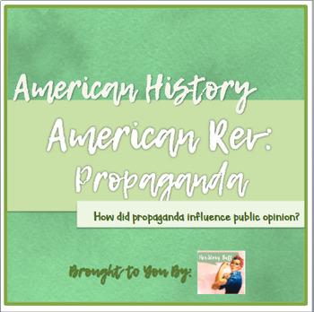 American Revolution: Propaganda Comparison