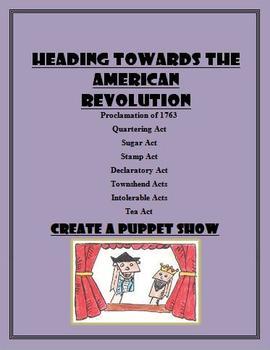 American Revolution Puppet Show:  Sugar Act, Tea act, Stam