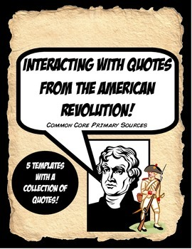 American Revolution Quote Activity Bundle Working with Primary Sources!