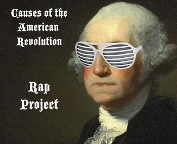 American Revolution Rap Project - CCSS Activity!