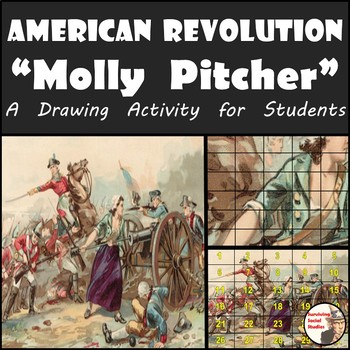 """American Revolution - Recreate """"Molly Pitcher"""" - Group Project"""