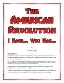 American Revolution- Revolutionary War I Have Who Has