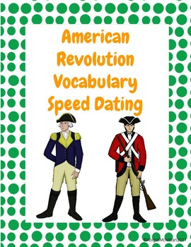 American Revolution / Revolutionary War Vocabulary Speed Dating