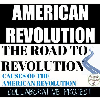 American Revolution Causes Collaborative Project on American Revolution causes