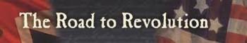 American Revolution - Road to Revolution Handout