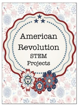 American Revolution STEM Projects
