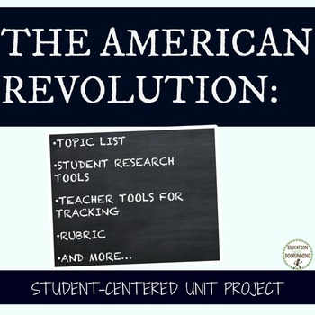 American Revolution Student-centered unit project for Revolutionary War
