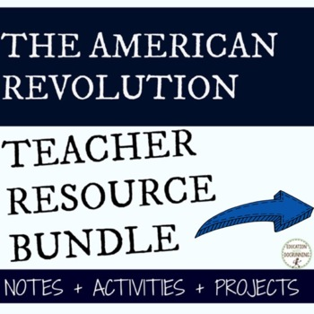 American Revolution Causes, battles, people and more BUNDLE!