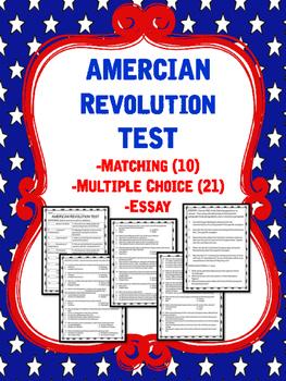 American Revolution Test; Matching, Multiple Choice, Essay; Revolutionary War