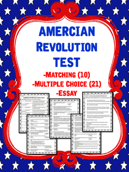 American Revolution Test; Matching, Multiple Choice, Essay