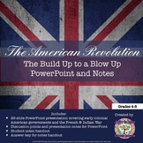 American Revolution: The Build Up to a Blow Up PowerPoint