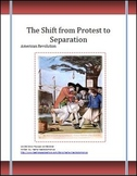 American Revolution The Shift from Protest to Separation D