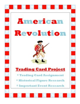 American Revolution Trading Card Project - Historical Figures & Important Events