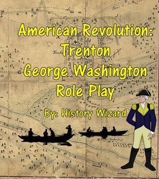 American Revolution: Trenton George Washington Role Play
