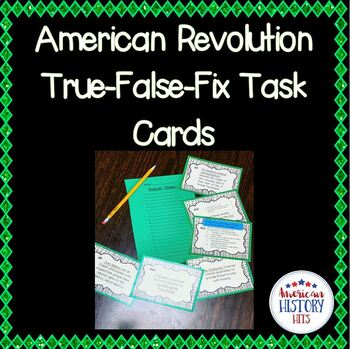 American Revolution True-False-Fix Task Cards