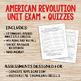 American Revolution Unit Exam + Quizzes!