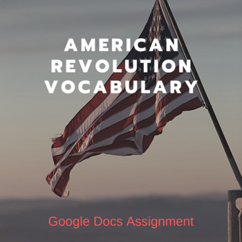 American Revolution Vocabulary Google Doc