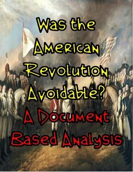 American Revolution: Was it Avoidable? DBQ