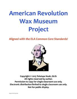 American Revolution Wax Museum Research Project [Common Core]