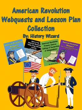 American Revolution Webquests and Lesson Plan Collection