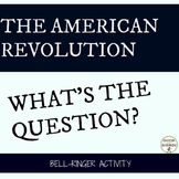 American Revolution Bell-Ringers Whats the Question Activity