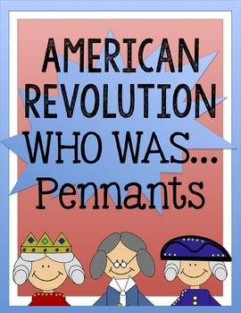 "American Revolution ""Who was..."" Pennant"