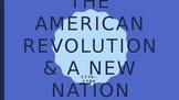American Revolution & a New Nation Power Point Presentation