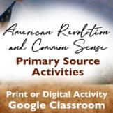 American Revolution and Common Sense Primary Source Activity