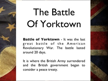 American Revolutionary War - Battle Of Yorktown PowerPoint