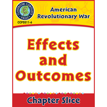 American Revolutionary War: Effects and Outcomes Gr. 5-8