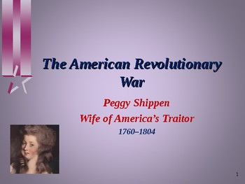 American Revolutionary War - Key Figures - Peggy Shippen Arnold