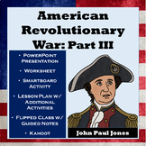American Revolutionary War Part III - Valley Forge, European Allies, War at Sea