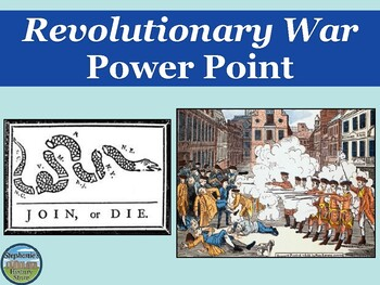 Revolutionary War Power Point for US History