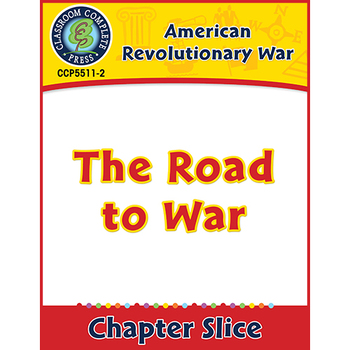 American Revolutionary War: The Road to War Gr. 5-8
