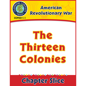 American Revolutionary War: The Thirteen Colonies Gr. 5-8