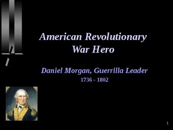 American Revolutionary War - War Hero - Daniel Morgan - Guerrilla Leader
