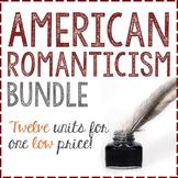 American Romanticism: Activity BUNDLE! *TWELVE* Mini-Units Included!!