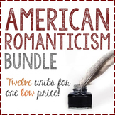 American Romanticism: Activity BUNDLE! *TWELVE* Mini-Units
