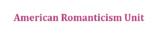 American Romanticism Unit