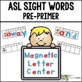 ASL American Sign Language Sight Words Magnetic Letter Center - Pre-Primer