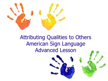 American Sign Language Attributing Qualities to Others Advanced Lesson