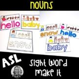 American Sign Language Centers Make it NOUNS