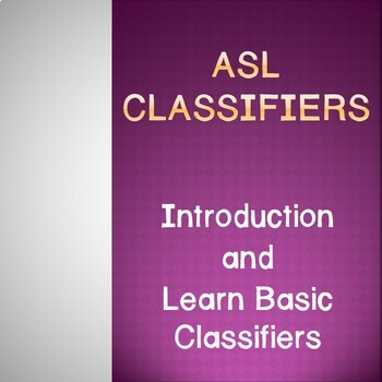 American Sign Language Classifiers: Introduction and Learn Basic Classifiers