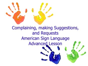 American Sign Language Complaining, Making Suggestions and