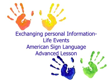 American Sign Language Exchanging Personal Information-Life Events Advanced
