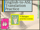 American Sign Language Gloss Dialogue Translation Practice