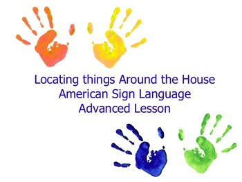 American Sign Language Locating things Around the House Advance Lesson