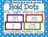 American Sign Language Sight Word Cards BOLD DOTS {Preprimer}