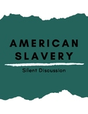 American Slavery: Silent Small Group Discussion