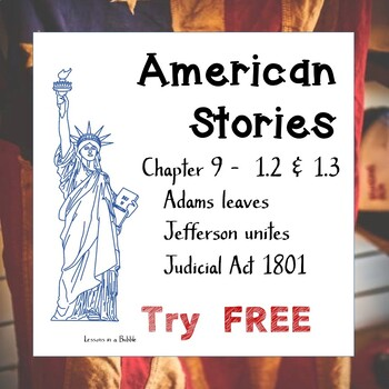 American Stories 8th grade; Graphic note pages - Adams, Jefferson, Judiciary Act